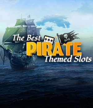 The Best Pirate-Themed Slots Online