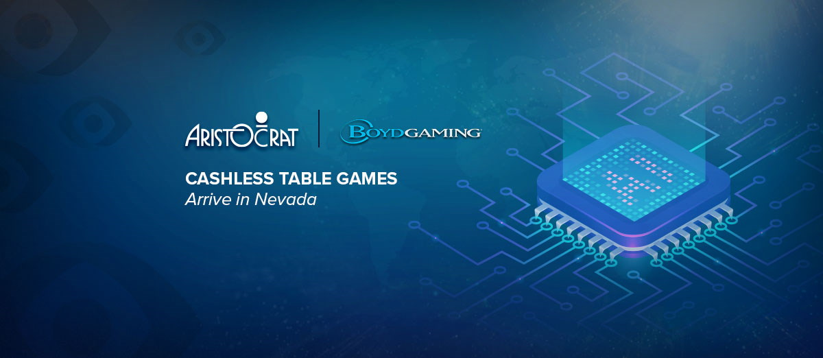Aristocrat Gaming has introduced a cashless table games in Nevada