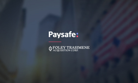 Paysafe has completed its merger with Foley Trasimene Acquisition Corporation