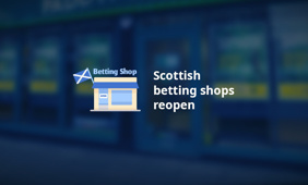 Scottish betting shops have been allowed to open their doors