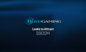 Boyd Gaming has sell bonds for $900 million